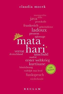 Mata Hari. 100 Seiten - Mocek, Claudia