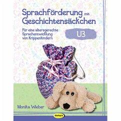 Sprachförderung mit Geschichtensäckchen (U3) - Wieber, Monika