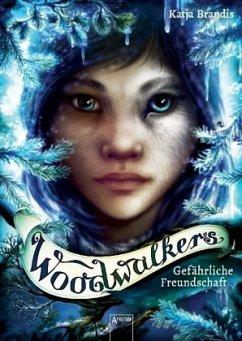 Gefährliche Freundschaft / Woodwalkers Bd.2 - Brandis, Katja