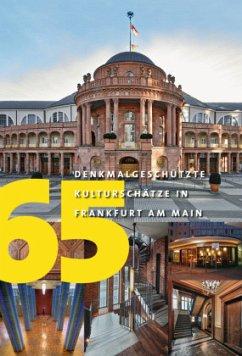 65 Denkmalgeschützte Kulturschätze in Frankfurt...