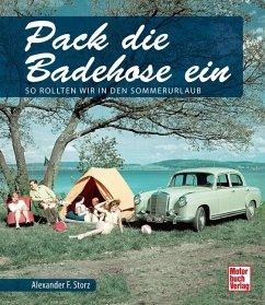 Pack die Badehose ein - Storz, Alexander Fr.