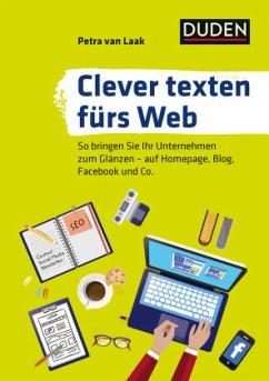 Duden Ratgeber - Clever texten fürs Web - Laak, Petra van