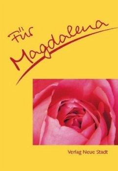 Für Magdalena - Schaefer, Stephan