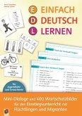 Einfach Deutsch lernen - Mini-Dialoge und 400 Wortschatzbilder für den Einstiegsunterricht mit Flüchtlingen und Migranten