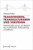 Transferieren, Transkulturieren und Verstehen