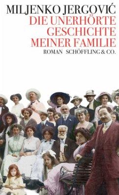 Die unerhörte Geschichte meiner Familie - Jergovic, Miljenko