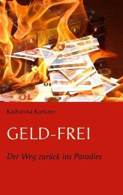 Geld - Frei (eBook, ePUB) - Kuntzer, Katharina