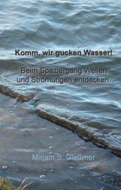 Komm, wir gucken Wasser! (eBook, ePUB)