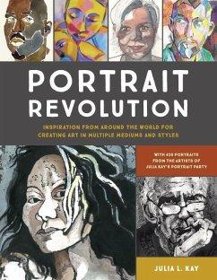 Portrait Revolution: Inspiration for Creating A...