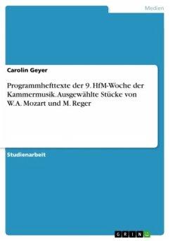 Programmhefttexte der 9. HfM-Woche der Kammermusik. Ausgewählte Stücke von W. A. Mozart und M. Reger