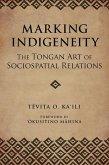 Marking Indigeneity: The Tongan Art of Sociospatial Relations