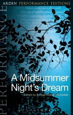 A Midsummer Night's Dream: Arden Performance Editions - Shakespeare, William