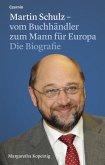 Martin Schulz - vom Buchhändler zum Mann für Europa (eBook, ePUB)
