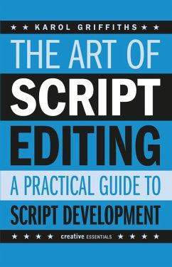 The Art of Script Editing (eBook, ePUB) - Griffiths, Karol