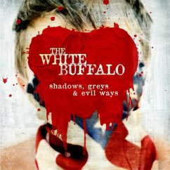 Shadows,Greys & Evil Ways - White Buffalo,The