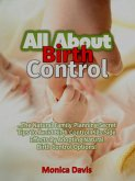 All About Birth Control: The Natural Family Planning Secret Tips To Avoid Birth Control Pills Side Effects By Adopting Natural Birth Control Options! (eBook, ePUB)