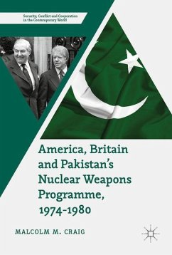 America, Britain and Pakistan's Nuclear Weapons Programme, 1974-1980 - Craig, Malcolm M.