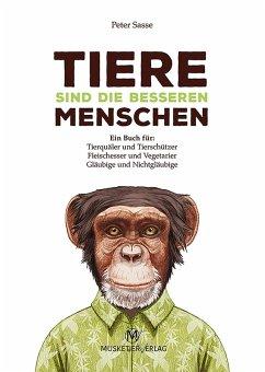 Tiere sind die besseren Menschen (eBook, ePUB) - Sasse, Peter