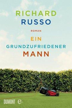 Ein grundzufriedener Mann (eBook, ePUB) - Russo, Richard