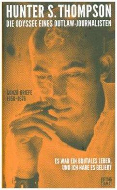 Die Odyssee eines Outlaw-Journalisten (Mängelexemplar) - Thompson, Hunter S.