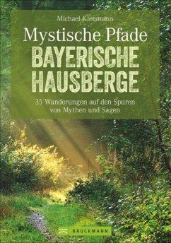 Mystische Pfade Bayerische Hausberge - Kleemann, Michael