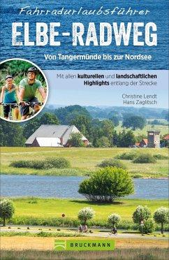 Fahrradurlaubsführer Elbe-Radweg von Magdeburg bis zur Nordsee - Lendt, Christine
