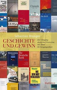 Geschichte und Gewinn - Brünger, Sebastian
