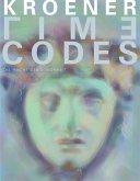 Werner Kroener. TIME CODES - Die Macht der Schönheit