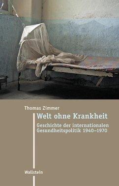 Welt ohne Krankheit - Zimmer, Thomas