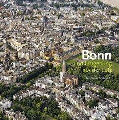 Bonn und Umgebung aus der Luft - Fuchs, Heinz