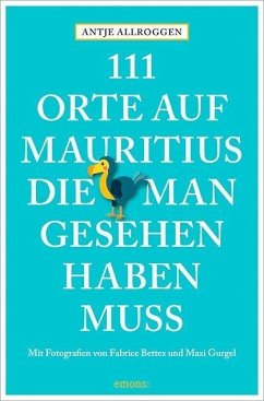 111 Orte auf Mauritius, die man gesehen haben muss - Allroggen, Antje