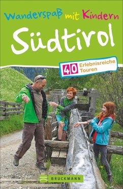 Wanderspaß mit Kindern Südtirol - Bahnmüller, Wilfried; Bahnmüller, Lisa