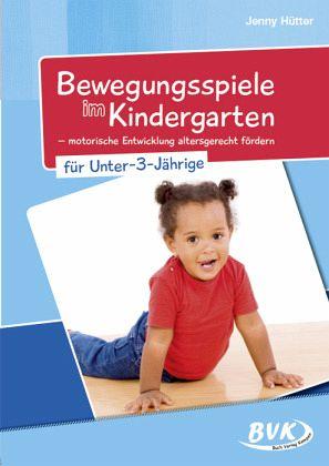 bewegungsspiele im kindergarten f r unter 3 j hrige von jenny h tter fachbuch. Black Bedroom Furniture Sets. Home Design Ideas