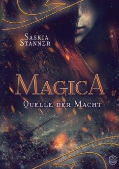 Magica 01. Quelle der Macht - Stanner, Saskia