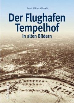 Der Flughafen Tempelhof