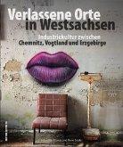 Verlassene Orte in Westsachsen