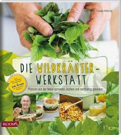 Die Wildkräuter-Werkstatt - Becker, Peter