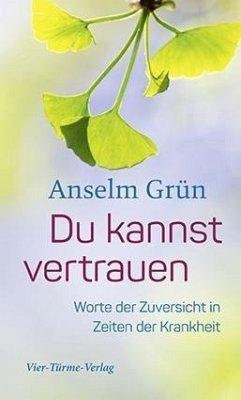 Du kannst vertrauen - Grün, Anselm