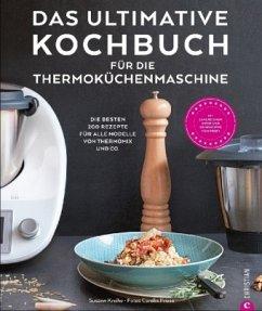 Das ultimative Kochbuch für die Thermoküchenmas...
