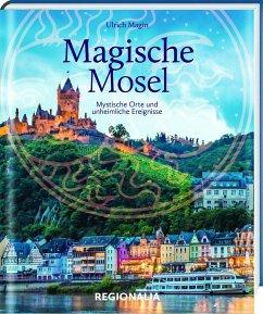 Magische Mosel - Magin, Ulrich