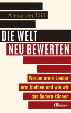 Die Welt neu bewerten - Dill, Alexander