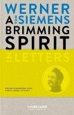 A Brimming Spirit. Werner von Siemens in Letters