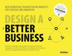 Design a better business - Pijl, Patrick van der;Lokitz, Justin;Solomon, Lisa Kay
