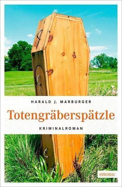 Totengräberspätzle - Marburger, Harald J.