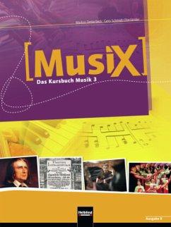 MusiX 3. Schülerband. Ausgabe Bayern - Detterbeck, Markus; Schmidt-Oberländer, Gero