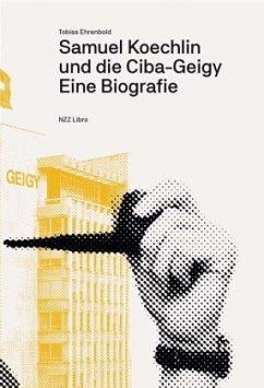 Samuel Koechlin und die Ciba-Geigy