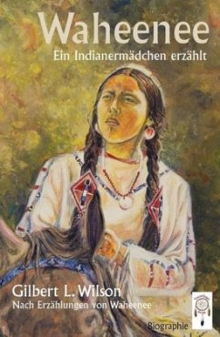 Waheenee, ein Indianermädchen erzählt