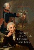 »Friedrich, unser Held« - Gleim und sein König