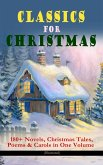 CLASSICS FOR CHRISTMAS: 180+ Novels, Christmas Tales, Poems & Carols in One Volume (Illustrated) (eBook, ePUB)