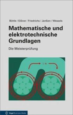 Mathematische und elektrotechnische Grundlagen - Böttle, Peter; Friedrichs, Horst